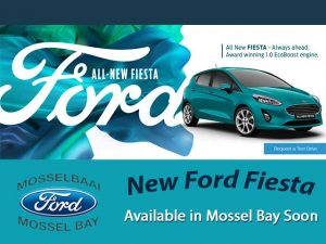 New Ford Fiesta Available in Mossel Bay Soon