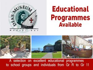 Educational Programmes presented at the Dias Museum Mossel Bay
