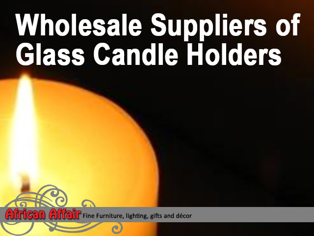 Wholesale Suppliers of Glass Candle Holders in South Africa