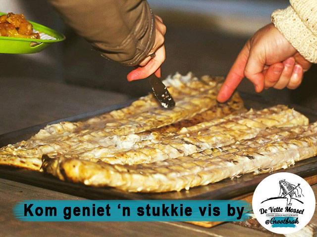 Geniet 'n Stukkie Vis by De Vette Mossel Grootbrak
