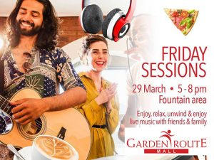 Friday Sessions at the Garden Route Mall in George