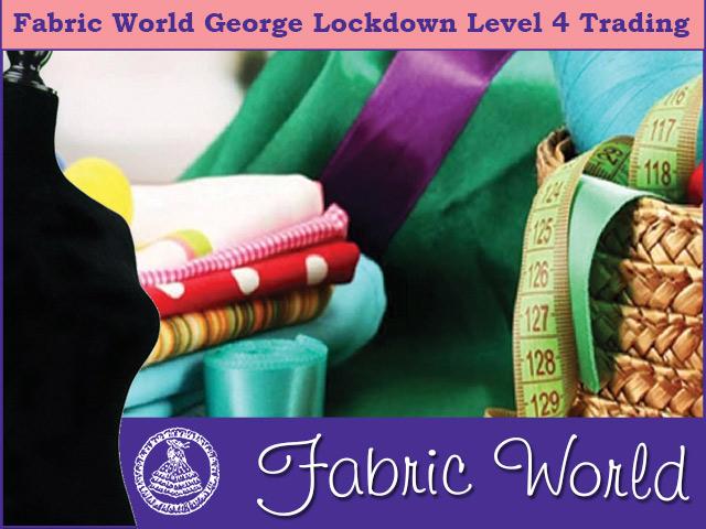Fabric World George Lockdown Level 4 Trading