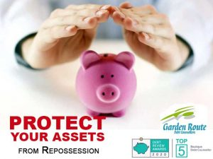 Protect Your Assets from Repossession Garden Route Debt Counselling